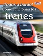 ¡Todos a bordo! Cómo funcionan los trenes: Read Along or Enhanced eBook