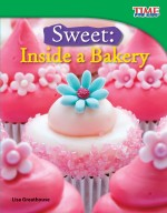 Sweet: Inside a Bakery: Read Along or Enhanced eBook