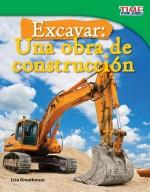 Excavar: Una obra de construcción: Read Along or Enhanced eBook
