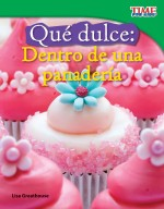 Qué dulce: Dentro de una panadería: Read Along or Enhanced eBook