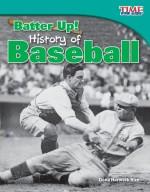 Batter Up! History of Baseball: Read Along or Enhanced eBook