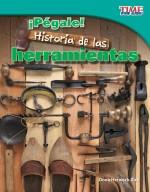 ¡Pégale! Historia de las herramientas: Read Along or Enhanced eBook