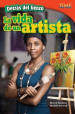 Detrás de lienzo: La vida de un artista: Read Along or Enhanced eBook