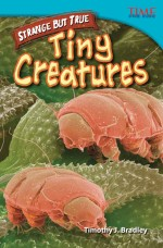 Strange but True: Tiny Creatures: Read Along or Enhanced eBook