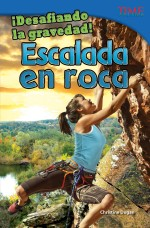 ¡Desafiando la gravedad! Escalada en roca: Read Along or Enhanced eBook