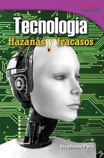 Tecnología: Hazañas y fracasos: Read Along or Enhanced eBook
