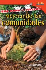 Una mano al corazón: Mejorando las comunidades: Read Along or Enhanced eBook
