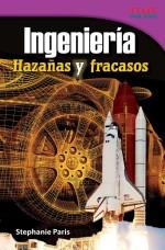 Ingeniería: Hazañas y fracasos: Read Along or Enhanced eBook