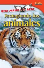 Una mano a la pata: Protegiendo los animales: Read Along or Enhanced eBook