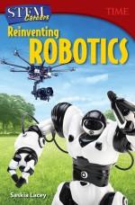STEM Careers: Reinventing Robotics: Read Along or Enhanced eBook