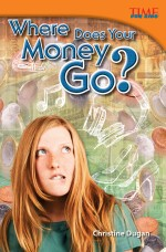 Where Does Your Money Go?: Read Along or Enhanced eBook
