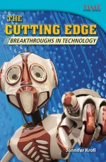 The Cutting Edge: Breakthroughs in Technology: Read Along or Enhanced eBook