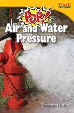 Pop! Air and Water Pressure: Read Along or Enhanced eBook