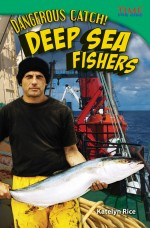Dangerous Catch! Deep Sea Fishers: Read Along or Enhanced eBook