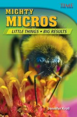 Mighty Micros: Little Things, Big Results: Read Along or Enhanced eBook