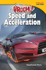Vroom! Speed and Acceleration: Read Along or Enhanced eBook