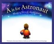 A is for Astronaut: Blasting Through the Alphabet: Read Along or Enhanced eBook