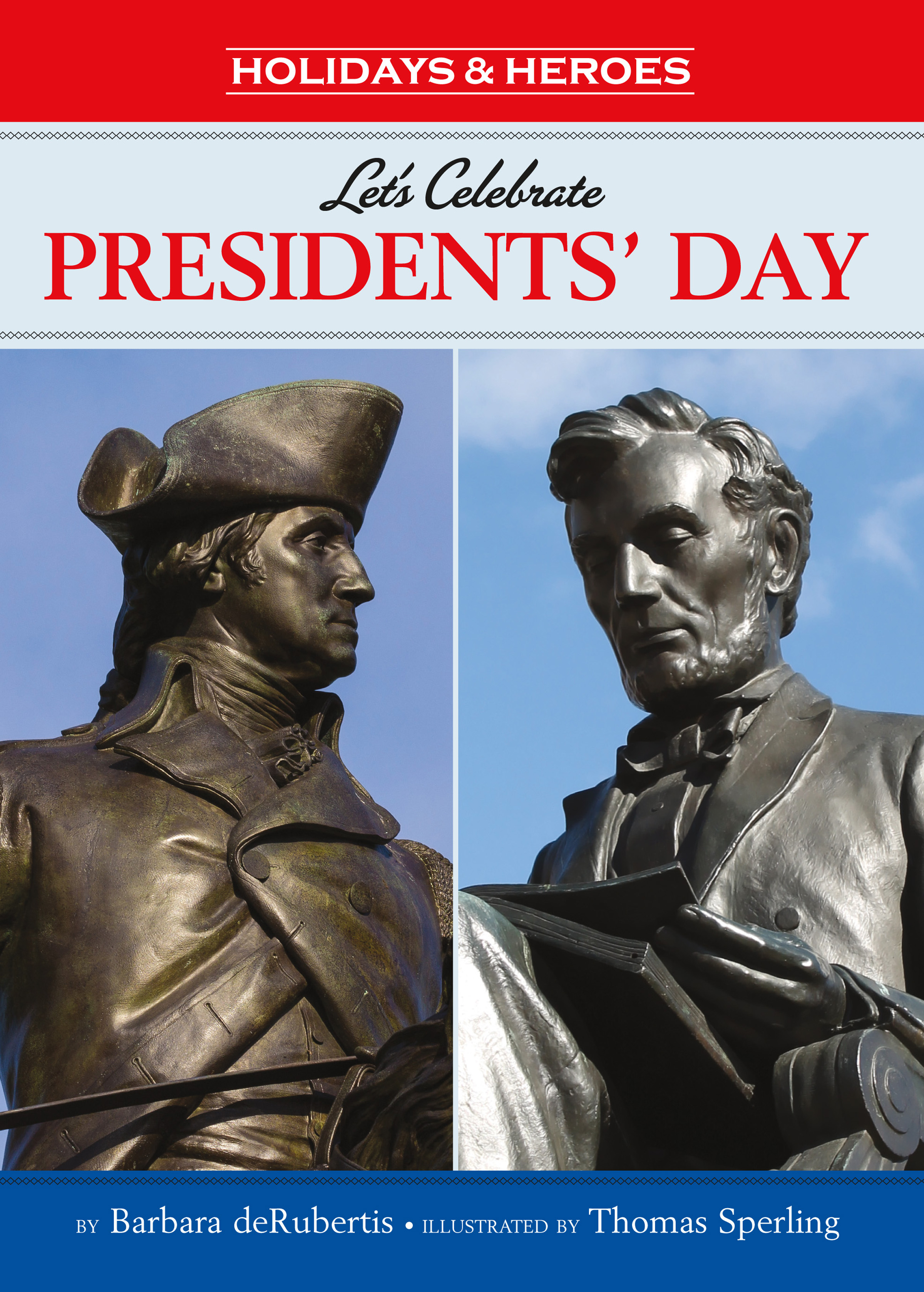 Let's Celebrate Presidents' Day: Read Along or Enhanced eBook By Barbara deRubertis, Thomas Sperling