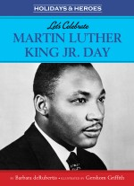 Let's Celebrate Martin Luther King Jr. Day: Read Along or Enhanced eBook