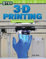 STEM: 3-D Printing: Adding and Subtracting Fractions: Read Along or Enhanced eBook