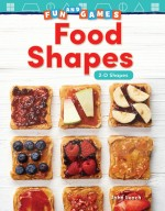 Fun and Games: Food Shapes: 2-D Shapes: Read Along or Enhanced eBook