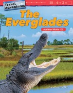 Travel Adventures: The Everglades: Addition Within 100: Read Along or Enhanced eBook