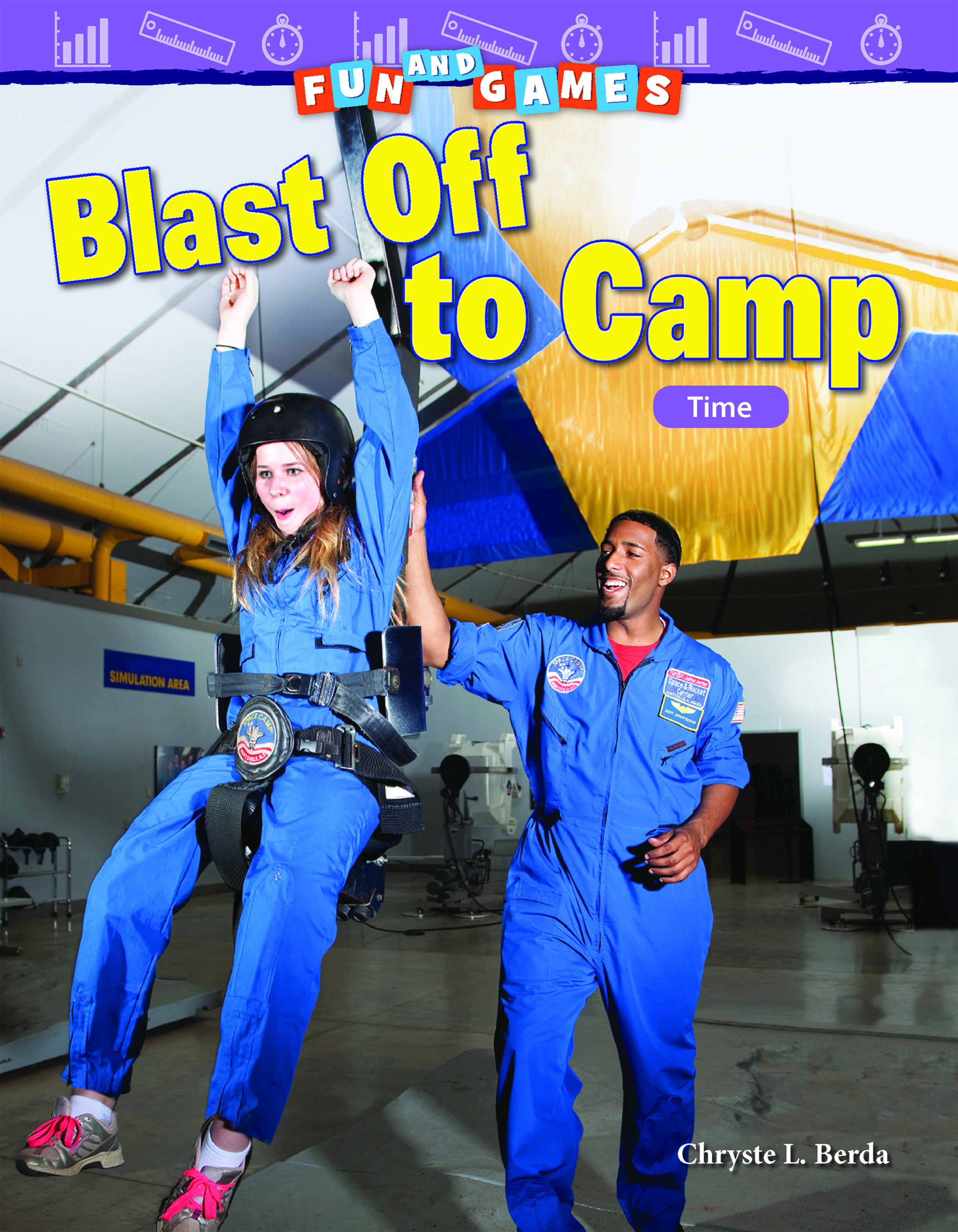 Fun and Games: Blast Off to Camp: Time: Read Along or Enhanced eBook By Chryste L. Berda