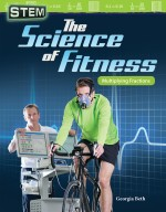 STEM: The Science of Fitness: Multiplying Fractions: Read Along or Enhanced eBook