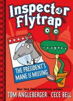Inspector Flytrap in The President's Mane Is Missing (Book #2): Read Along or Enhanced eBook