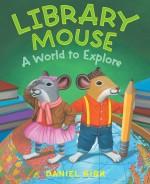Library Mouse: A World to Explore (Book #3): Read Along or Enhanced eBook