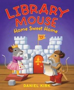 Library Mouse: Home Sweet Home (Book #5): Read Along or Enhanced eBook