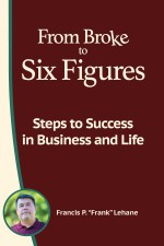 From Broke to Six Figures: Steps to Success in Business and Life
