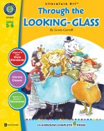 Through the Looking-Glass - Literature Kit Gr. 5-6