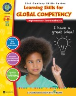 21st Century Skills - Learning Skills for Global Competency Gr. 3-8+