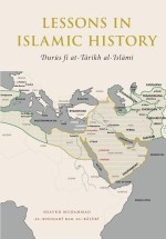 Lessons in Islamic History: Durūs fī at-Tārīkh al-Islāmī