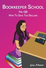 Bookkeeper School: Pre-QB, How to Save Tax Dollars