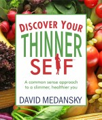 Discover Your Thinner Self: A Common-Sense Approach for a Slimmer, Healthier You