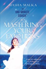 The One Minute Coach to Mastering Your Emotions: A Step-by-Step Guide to Feeling Happy on a Regular Basis