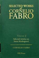 Selected Works Cornelio Fabro, Volume 2: Selected Articles on Søren Kierkegaard
