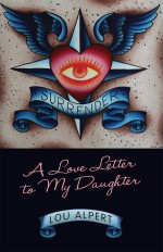 Surrender: A Love Letter to My Daughter