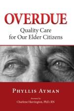 Overdue: Quality Care for Our Elder Citizens