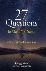 27 Questions to make you sweat: A Workout Guide for Your Soul