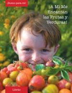 ¡A Mí Me Encantan las Frutas y Verduras!
