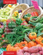 Let's all go to the Farmer's Market!