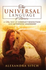 The Universal Language of Nature: A New Way of Conflict Resolution and Authentic Leadership