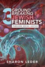 3 Groundbreaking Jewish Feminists Pursuing Social Justice sharon leder