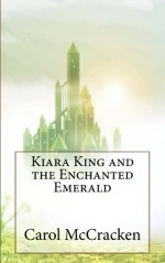 Kiara King and The Enchanted Emerald