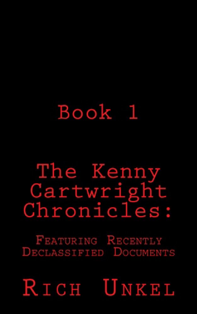 The Kenny Cartwright Chronicles, Book 1 By Rich Unkel