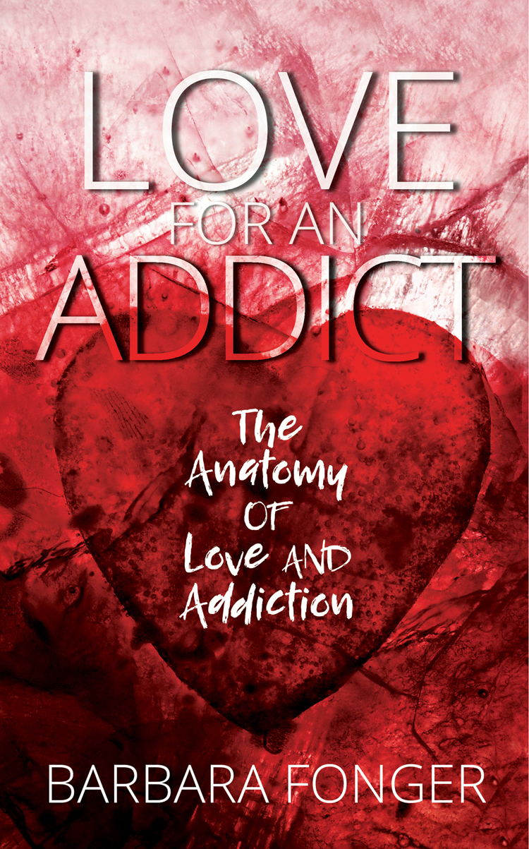 Love for an Addict: The Anatomy of Love and Addiction