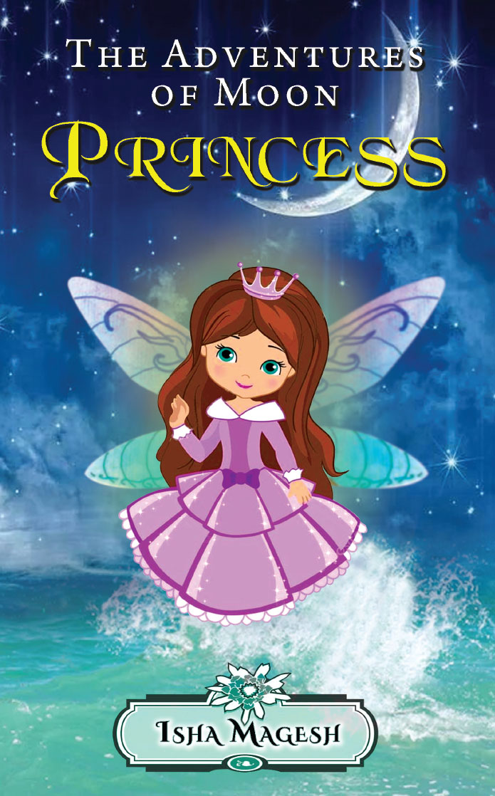 The Adventures of Moon Princess By Isha Magesh